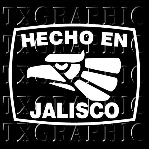 Hecho En JALISCO  Estado de Mexico  Aztec Aguila  Decal   Sticker