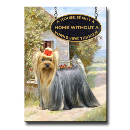 YORKSHIRE TERRIER House Is Not A Home FRIDGE MAGNET