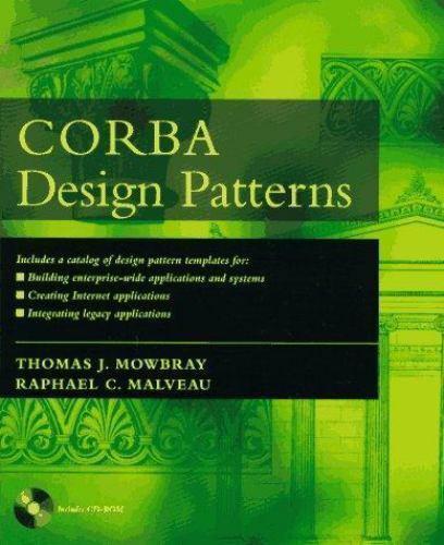 CORBA Design Patterns by Raphael C. Malveau; Thomas J. Mowbray