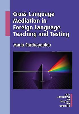 Cross-Language Mediation in Foreign Language Teaching and Testing (New Perspecti