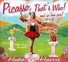 Picasso, That's Who! And So Can You! [Digipak] by Hope Harris (CD, Sep-2012, CD Baby (distributor))