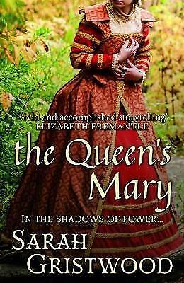 The Queen's Mary: In the Shadows of Power..., Gristwood, Sarah, New, Hardcover