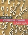 Key Concepts in Developmental Psychology von H. R. Schaffer (2006, Taschenbuch)