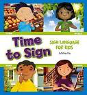 Time to Sign: Sign Language for Kids by Kathryn Clay, Mira Vonne (Paperback / softback, 2013)