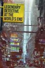 Legendary Detective at the World's End by Kaye Wagner (Paperback / softback, 2013)