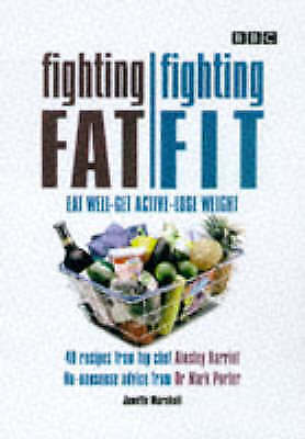 """AS NEW"" Fighting Fat, Fighting Fit: Eat Well, Get Active, Lose Weight, etc., Ma"