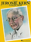 Jerome Kern Collection: Softcover Edition by Hal Leonard Publishing Corporation (Paperback / softback, 1988)