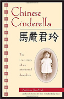 Chinese Cinderella: The True Story Of An Unwanted Daughter [paperback, New]