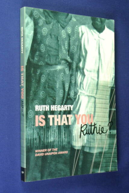 IS THAT YOU RUTHIE? Ruth Hegarty CHERBOURG ABORIGINAL MISSION QUEENSLAND book