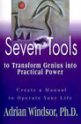 Seven Tools to Transform Genius Into Practical Power: Create a Manual to Operate Your Life by Adrian Sharon Windsor (Paperback / softback, 2000)