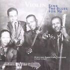 Violin, Sing the Blues for Me: African-American Fiddlers 1926-1949 by Various Artists (CD, Jun-1999, Old Hat Enterprises)