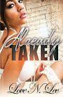 Already Taken by Love N Lee (Paperback / softback, 2013)