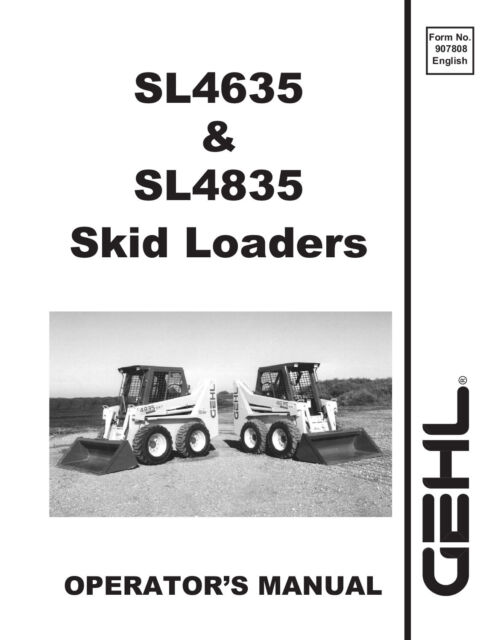 gehl sl 4635 sl 4835 skid steer loaders operators manual ebay rh ebay com Case Skid Steer Operators Manual gehl skid steer 4835 sxt service manual
