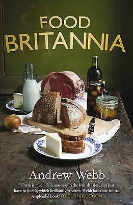 1 of 1 - Food Britannia,Webb, Andrew,New Book mon0000019072
