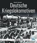 Deutsche Kriegslokomotiven von Alfred B. Gottwaldt (2016, Gebundene Ausgabe)