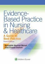 Evidence-Based Practice in Nursing and Healthcare : A Guide to Best Practice by Bernadette Melnyk and Ellen Fineout-Overholt (2014, Paperback, Revised)
