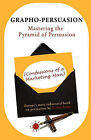 Grapho-Persuasion: Mastering the Pyramid of Persuasion (Confessions of a Marketing Man) by Victor Semo (Paperback, 2011)