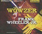 The Wowzer by Frank Wheeler (CD-Audio, 2012)