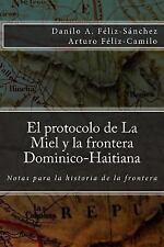 El Protocolo de la Miel y la Frontera Dominico-Haitiana : Notas para la...