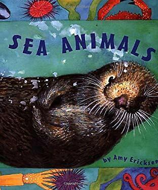 Sea Animals by Ericksen, Amy -ExLibrary