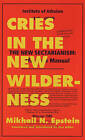 Cries in the New Wilderness: From the Files of the Moscow Institute of Atheism by Mikhail N. Epstein (Paperback, 2002)