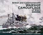 British and Commonwealth Warship Camouflage of WWII, Volume II: Battleships & Aircraft Carriers by Malcolm George Wright (Hardback, 2015)