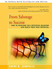 From Sabotage to Success: How to Overcome Self-Defeating Behavior and Reach Your True Potential by Sheri O Zampelli (Paperback / softback, 2002)