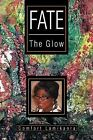 Fate: The Glow by Comfort Lamikanra (Paperback / softback, 2012)