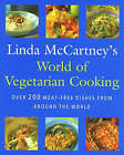 World Of Vegetarian Cooking: Over 200 Meat-Free Dishes from Around the World by Linda McCartney (Paperback, 2000)