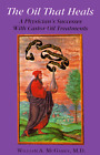 The Oil That Heals: A Physician's Successes With Castor Oil Treatment by William A. McGarey (Paperback, 1994)