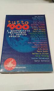 TUTTO-039-900-GIORNALISTI-RACCONTANO-IL-NOSTRO-SECOLO-COD-9788849404340