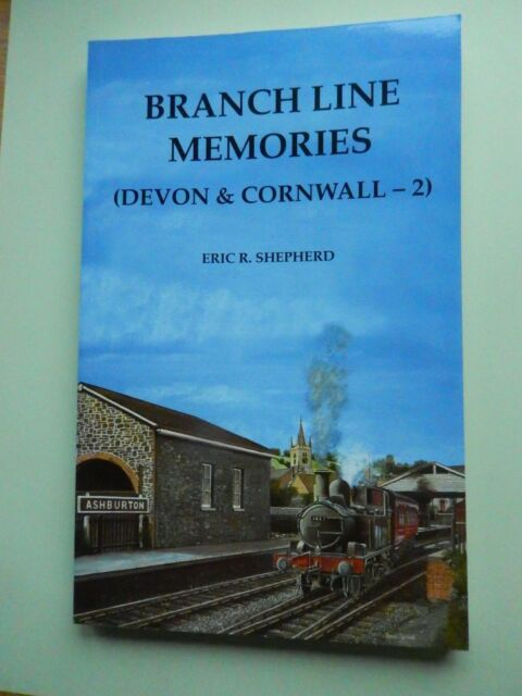 Branch Line Memories: Devon and Cornwall v. 2, Shepherd, Eric Roy, WADEBRIDGE