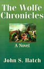 The Wolfe Chronicles by John S Hatch (Paperback / softback, 2001)
