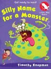 Silly Name for a Monster 9781407144085 by Timothy Knapman Paperback