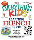 Everything Kids' Learning French Book by Dawn Michelle Baude (Paperback, 2008)