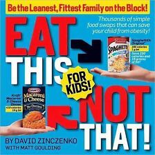 Eat This Not That! For Kids! : Be the Leanest, Fittest Family on the Block! -...