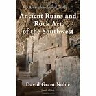 Ancient Ruins and Rock Art of the Southwest: An Archaeological Guide by David Grant Noble (Paperback, 2015)