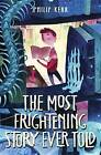 The Most Frightening Story Ever Told by Philip Kerr (Hardback, 2016)