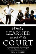 What I Learned on and off the Court by Susan Vickers (2014, Paperback)