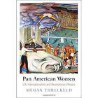 Pan American Women: U.S. Internationalists and Revolutionary Mexico by Megan Threlkeld (Hardback, 2014)