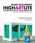 High Art Lite: The Rise and Fall of BritArt by Julian Stallabrass (Paperback, 2006)