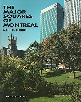 THE MAJOR SQUARES OF MONTREAL Quebec  Marc Choko  1990  Lots of pics!  RARE Book