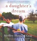 A Daughter's Dream: The Charmed Amish Life, Book Two by Shelley Shepard Gray (CD-Audio, 2016)