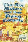 The Six Sisters and Their Flying Carpets by Adam B Ford (Hardback, 2012)