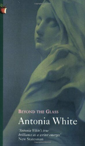 1 of 1 - Beyond the Glass (Virago Modern Classics) By Antonia White