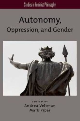 1 of 1 - Autonomy, Oppression, and Gender (Studies in Feminist Philosophy), Very Good Con