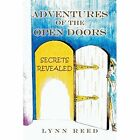 Adventures of the Open Doors: Secrets Revealed by Lynn Reed (Paperback / softback, 2014)
