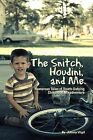 The Snitch, Houdini and Me: Humorous Tales of Death-Defying Childhood Misadventure by Johnny Virgil (Paperback / softback, 2011)