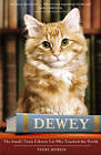 Dewey: The Small-Town Library Cat Who Touched the World by Vicki Myron (Paperback, 2009)