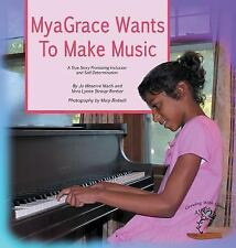 MyaGrace Wants to Make Music : A True Story Promoting Inclusion and...